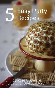 5 Easy Party Recipes sockbox10.com